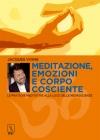 Meditazione, emozioni e corpo cosciente